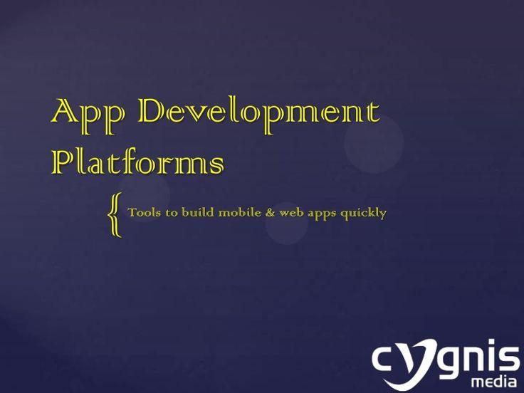 Mobile & web app development platforms by Nelsan Ellis via slideshare