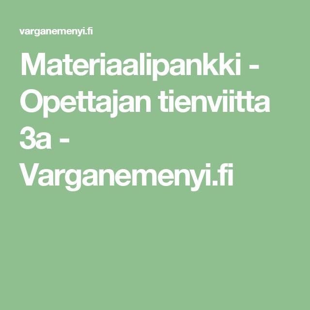 Materiaalipankki - Opettajan tienviitta 3a - Varganemenyi.fi