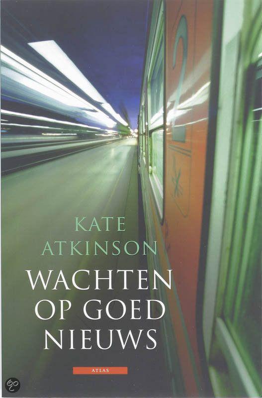 Kate Atkinson - Wachten op goed nieuws - 2008