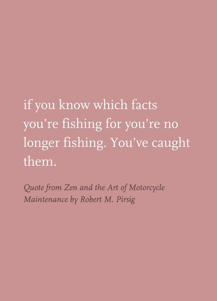 Quote from Zen and the Art of Motorcycle Maintenance by