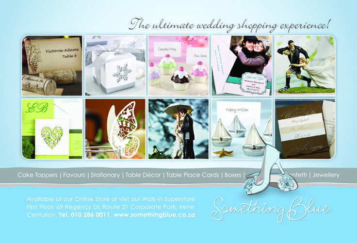 Something Blue - for your ultimate wedding shopping experience go to: www.somethingblue.co.za
