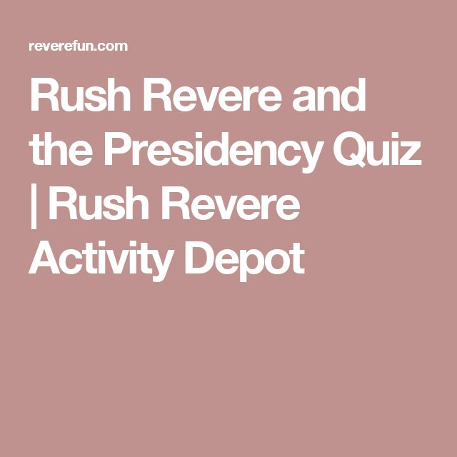 Rush Revere and the Presidency Quiz | Rush Revere Activity Depot