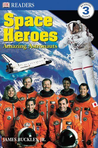 Space Heroes: Amazing Astronauts -  by James Buckley - - rave, bold, and daring -- this is the amazing story of the world's greatest astronauts.  Includes the early pioneers of space flight from the Mercury 7 astronauts to the men and women who fly the space shuttle missions.