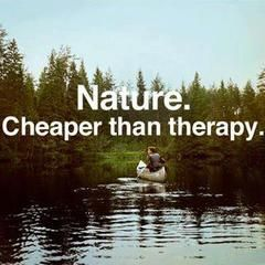 Nature, cheaper than therapy.