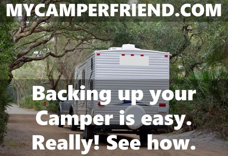 Backing up your Camper is easy. Really! See how. MyCamperFriend.com offers the best Camping Advice for Newbies and experienced Campers. Everything a RV or Tent Camper needs for a stress-free Camping Trip: Camping Accessories, RV Accessories, Camping Gear, Camping Equipment, RV Parts, Camping Tips, RV Tips, Camping Checklists, RV Checklists, Camping Advice #rvaccessories #CampingTents