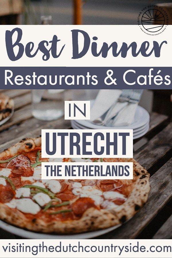 11x Best Restaurants To Eat Dinner In Utrecht The Netherlands Jw