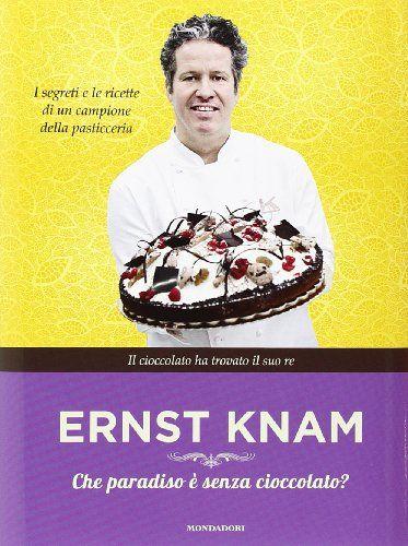 Che paradiso è senza cioccolato? - Ernst Knam