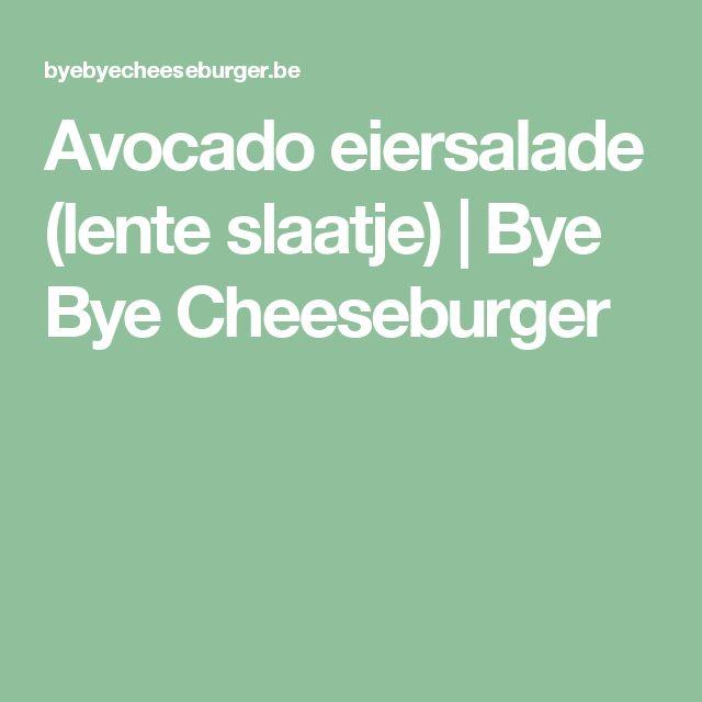 Avocado eiersalade (lente slaatje) | Bye Bye Cheeseburger