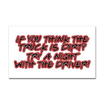 Dirty Trucker Sticker  Check out our Facebook page for Truckers & those that love them! https://www.facebook.com/truckersheart