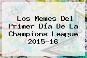 http://tecnoautos.com/wp-content/uploads/imagenes/tendencias/thumbs/los-memes-del-primer-dia-de-la-champions-league-201516.jpg Champions League 2015. Los memes del primer día de la Champions League 2015-16, Enlaces, Imágenes, Videos y Tweets - http://tecnoautos.com/actualidad/champions-league-2015-los-memes-del-primer-dia-de-la-champions-league-201516/