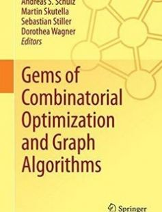 Gems of Combinatorial Optimization and Graph Algorithms 1st ed. 2015 Edition free download by Andreas S. Schulz Martin Skutella Sebastian Stiller ISBN: 9783319249704 with BooksBob. Fast and free eBooks download.  The post Gems of Combinatorial Optimization and Graph Algorithms 1st ed. 2015 Edition Free Download appeared first on Booksbob.com.