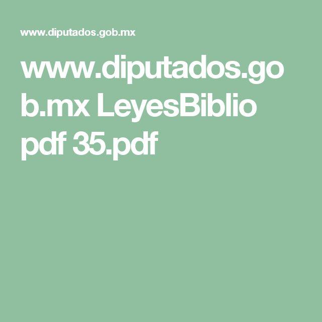 www.diputados.gob.mx LeyesBiblio pdf 35.pdf