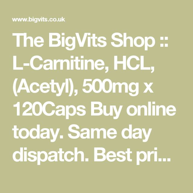 The BigVits Shop :: L-Carnitine, HCL, (Acetyl), 500mg x 120Caps Buy online today. Same day dispatch. Best prices in UK & EU