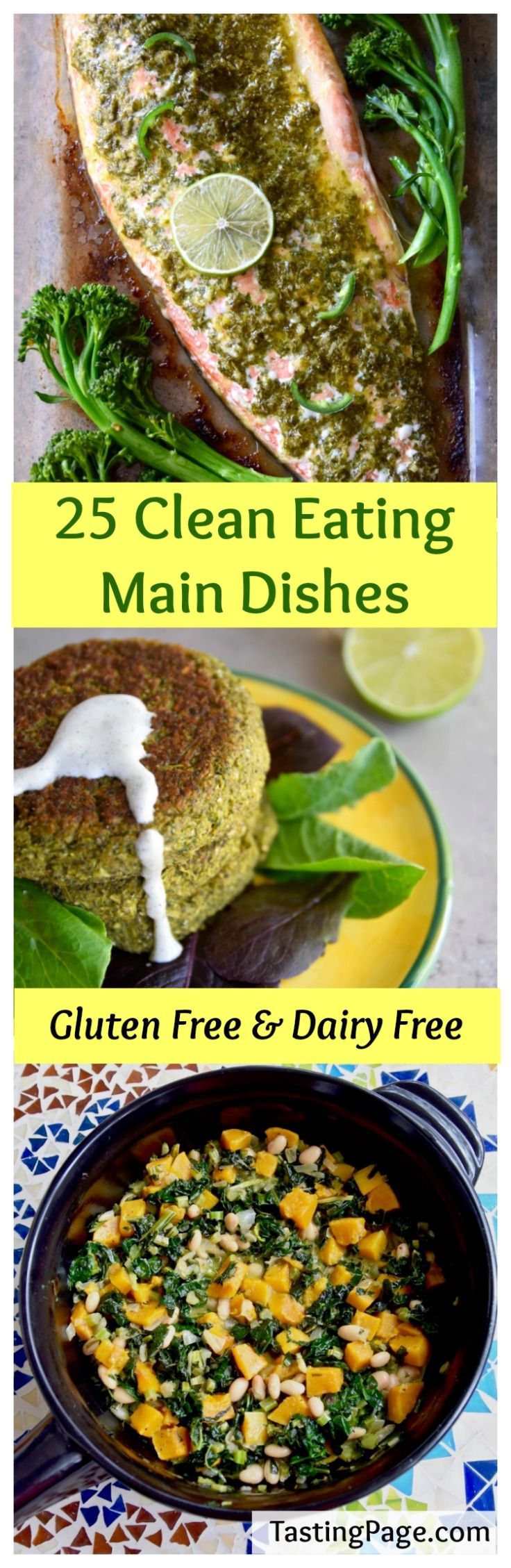 25 Clean Eating Main Dish Recipes - gluten free, dairy free and sugar free. Vegan, paleo and whole 30 options too | TastingPage.com