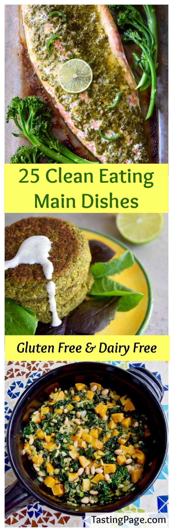 25 Clean Eating Main Dish Recipes - gluten free, dairy free and sugar free. Vegan, paleo and whole 30 options too | TastingPage.com