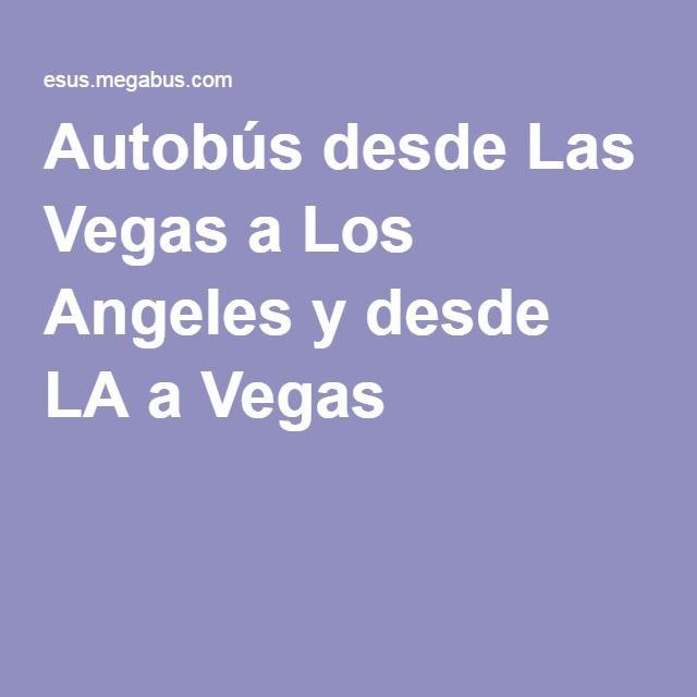 Autobús desde Las Vegas a Los Angeles y desde LA a Vegas