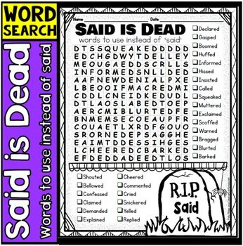 "Is it time to focus on words other than 'said' when writing? Are you working on improving writing skills in the classroom? Help your students add creativity to their writing by introducing them to a whole list of words to use instead of said. They will enjoy this fun ""Said is Dead"" word search!!"