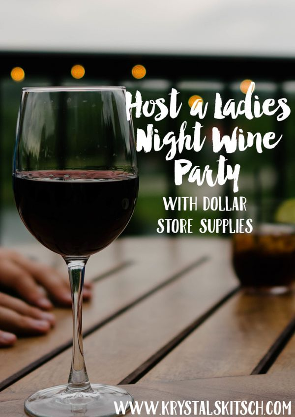 Want to have a ladies night but don't want to break the bank? Host a Ladies Night Wine Party with Dollar Store Supplies. #wine