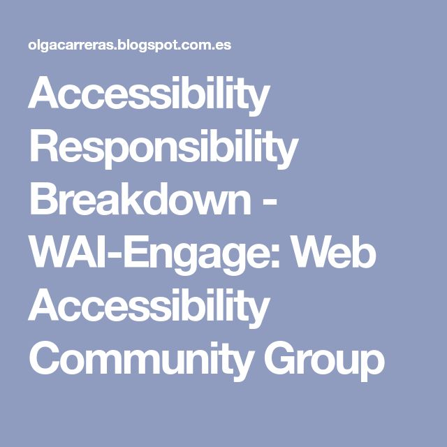 Accessibility Responsibility Breakdown - WAI-Engage: Web Accessibility Community Group