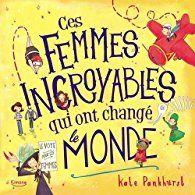 Critiques, citations, extraits de Ces femmes incroyables qui ont changé le monde de Kate Pankhurst. Enfin un album qui met en avant des femmes scientifiques, sportives et...