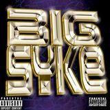 Big Syke [CD] [PA]