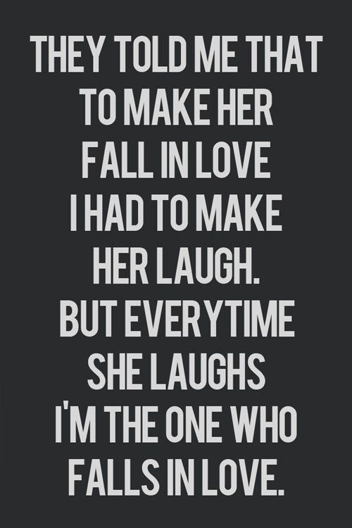 """They told me that to make her fall in love I had to make her laugh. But every time she laughs, I'm the one who falls in love."" #lovequotesThis Man, Heart, Sweets, Lovequotes, Fall, So True, Laughter, Love Quotes, The One"