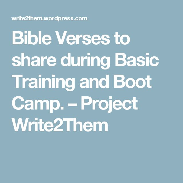 Bible Verses to share during Basic Training and Boot Camp. – Project Write2Them