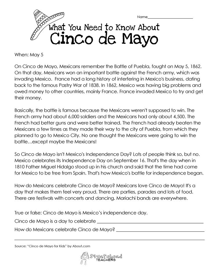 No, Cinco de Mayo isn't Mexico's independence day. That's on September 16. Here's a free worksheet to help kids learn about Cinco de Mayo. Comprehension questions at the bottom. Click here for the ...