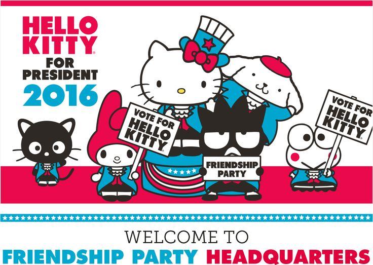 Hello Kitty For President | Sanrio (((o(*゚▽゚*)o)))