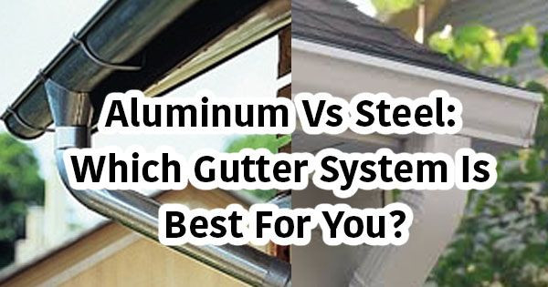 Aluminum vs. Steel: Which Gutter System Is Best For You?