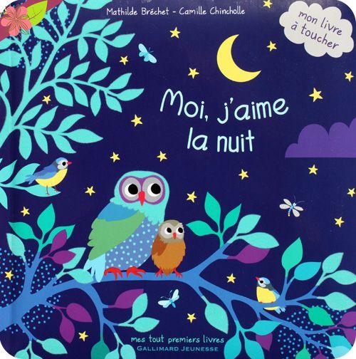 Moi j'aime la nuit Texte de  Mathilde Bréchet Illustrations de Camille Chincholle Publié en 2015 par les éditions Gallimard jeunesse