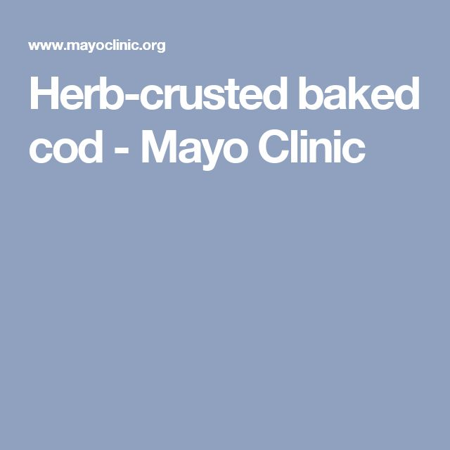 Herb-crusted baked cod - Mayo Clinic