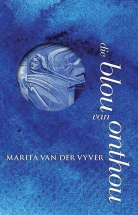 Marita van der Vyver: Die blou van onthou     ( The best read ever!!)