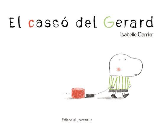 El Cassó del Gerard, d'Isabelle Carrier (Ed. Joventut)