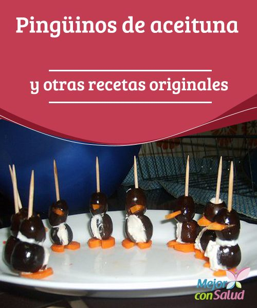Pingüinos de aceituna y otras recetas originales  En la cocina el límite de la originalidad está en nuestra imaginación. Puedes idear diferentes presentaciones para ocasiones especiales o para hacer tus platos más apetecibles