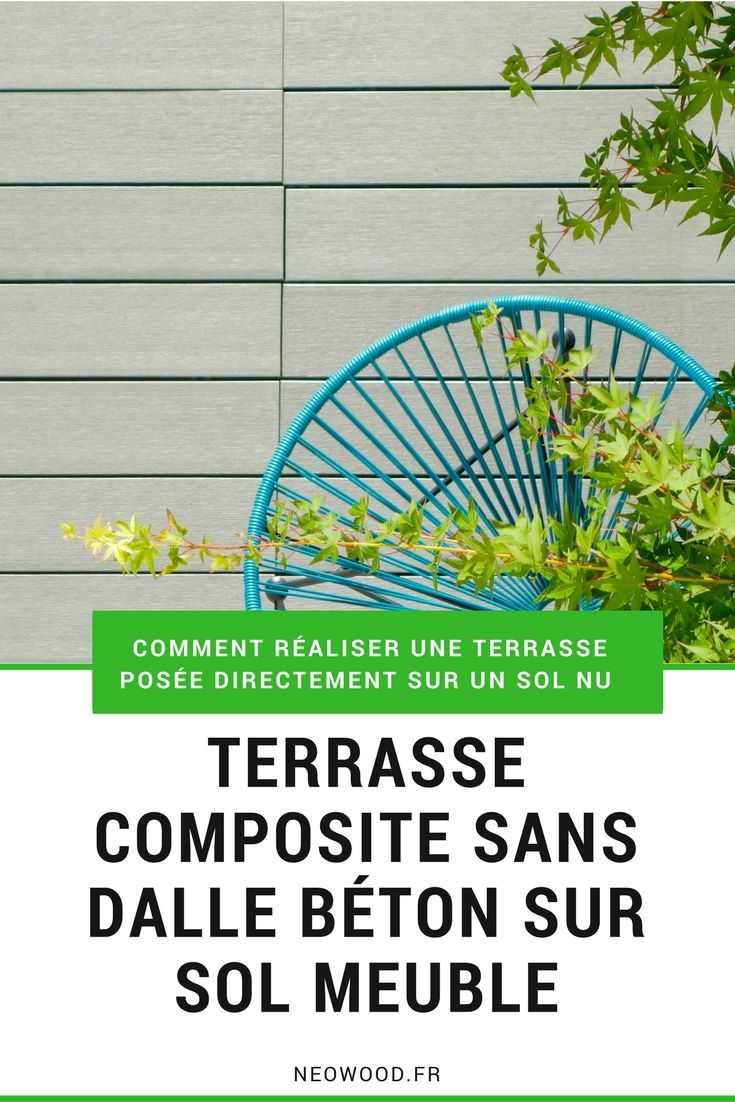 Pose Terrasse Bois Composite Sur Dalle Beton Terrasse Composite Sans Dalle Béton Sur Sol Meuble More Time For