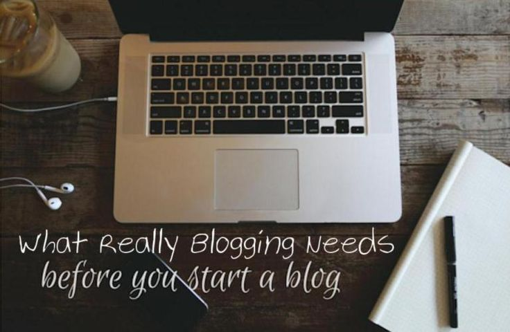 What Really Blogging Need Before You Start A Blog