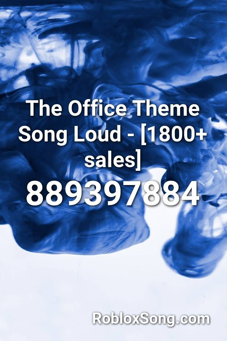The Office Theme Song Loud 1800 Sales Roblox Id Roblox Music Codes Office Theme Song Songs Theme Song