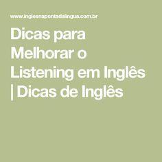 Dicas para Melhorar o Listening em Inglês | Dicas de Inglês
