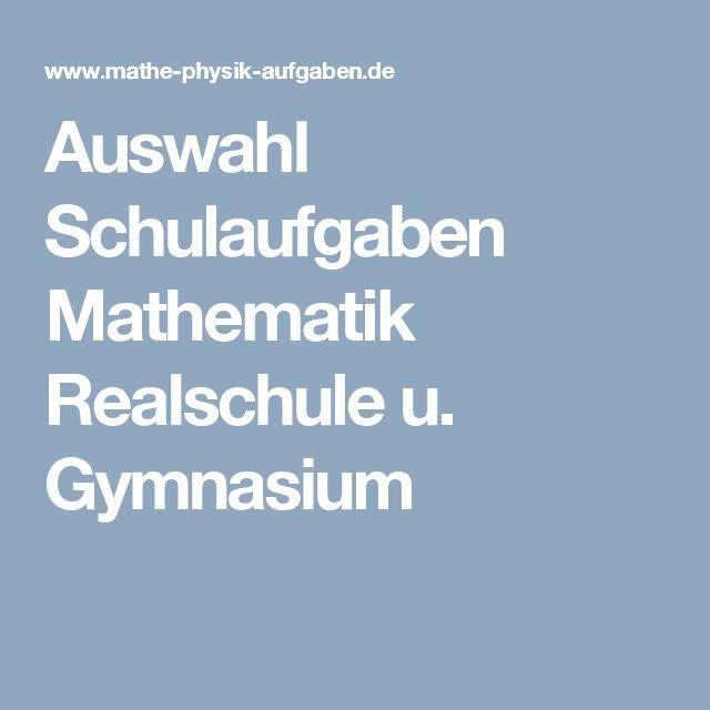 Auswahl Schulaufgaben Mathematik Realschule u. Gymnasium