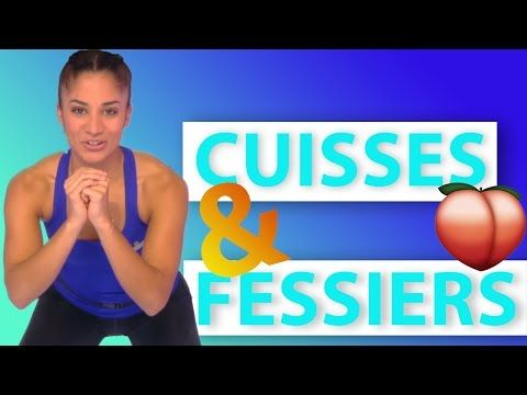 CUISSES & FESSIERS - YouTube