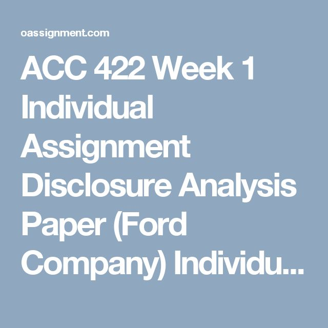 ACC 421 Week 4 Full Disclosure Paper