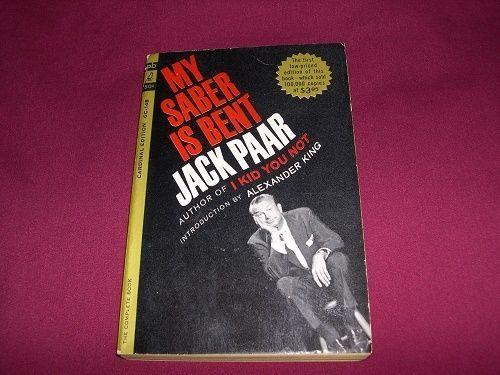 My Saber is Bent by Jack Paar (1962 Vintage Original TONITE SHOW Host, Pb)