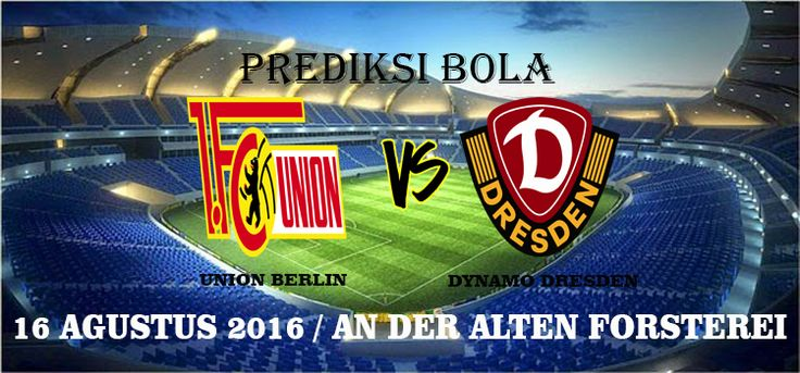 Prediksi Union Berlin vs Dynamo Dresden 16 Agustus 2016