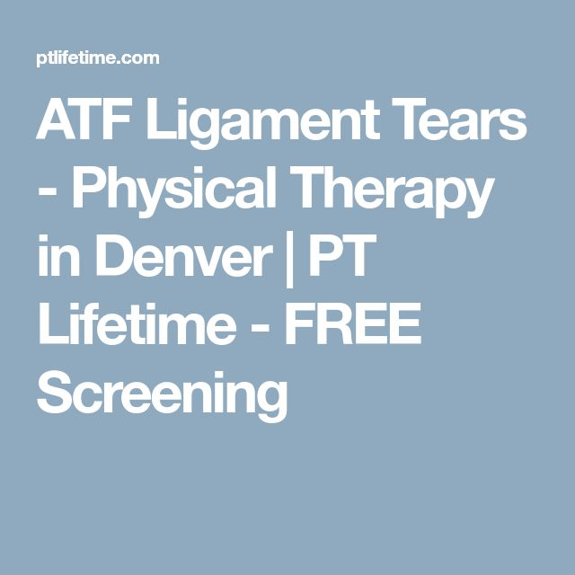 ATF Ligament Tears - Physical Therapy in Denver | PT Lifetime - FREE Screening