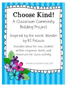 FREEBIE - A fun activity to help increase kind acts in your classroom and celebrate them when they happen!    This product includes ideas for use, student written response sheet, and resources for class activity.  This could be used while reading the novel Wonder by RJ Palacio or just use the quote to increase kind acts within your classroom community.