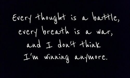 Every Thought Is A Battle quotes quote sad quotes depression quotes sad life…