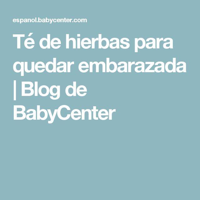 Té de hierbas para quedar embarazada | Blog de BabyCenter