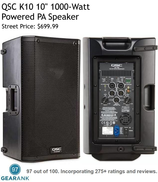 "QSC K10. This 10"" 1000-Watt loudspeaker is one of the highest rated Powered PA Speakers available."