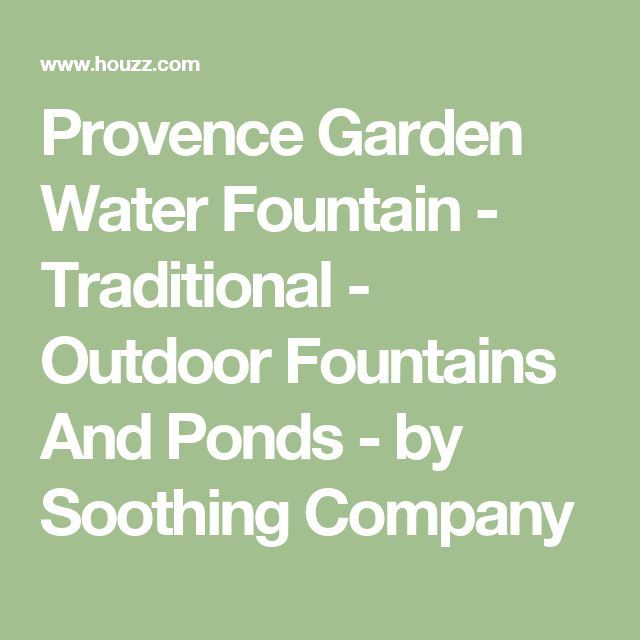 Provence Garden Water Fountain - Traditional - Outdoor Fountains And Ponds - by Soothing Company